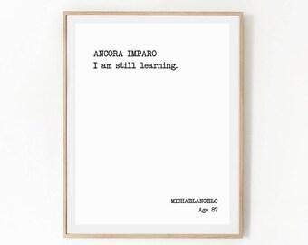 Printable Quote, MICHAELANGELO, Ancora Imparo, Artists Inspiration, Literature Quote, Book Quote Print, Author Quote, Writer Quote, Wall Art