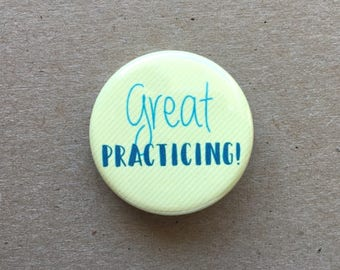 Great Practicing Button Pin