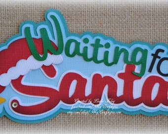 Paper Piecing Waiting for Santa Premade Scrapbooking Embellishment Christmas Title