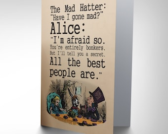 Alice In wonderland Card - Mad Hatter bonkers Blank card quote Lewis Carroll CP1778