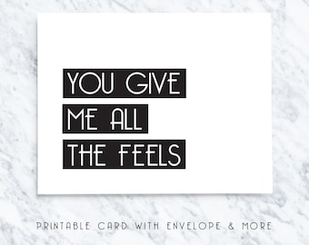 valentines printable, card for valentines, printable card for her, card for him, all the feels card, instant download