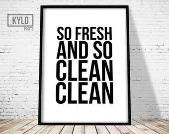 So Fresh and So Clean Clean Print, Bathroom Print, Bathroom Decor, Home Decor, Wall Art, Bathroom Printable, Printable Art, Bathroom Art