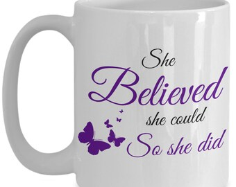 She Believed She Could So She Did Coffee Mug - Great Graduation Gift or Motivational Gift