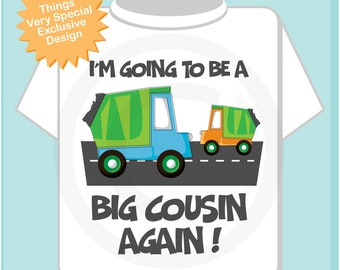 Personalized I'm Going to Be A Big Cousin AGAIN Garbage Truck Tee Shirt or Onesie with neutral baby (07052012b)