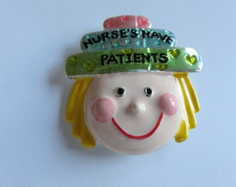 "Danecraft ""Nurses Have Patients"" Brooch Pin"