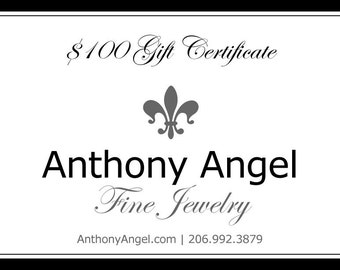 100 Dollar Gift Certificate For Anthony Angel Fine Jewelry