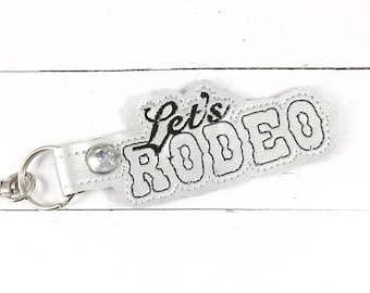 Lets Rodeo keychain - clip on keyring for the rodeo queen- cowboy or cowgirl state fair- backpack tag gift - Rodeo - gifts for her or him