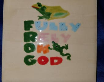 Fully Rely On God 4 x 4 ceramic tile