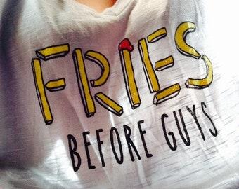 Fries before guys shirt