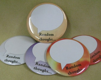 "2 1/4"" pinback button Express Your Own Random Thought"