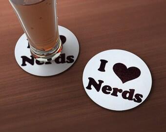I Love Nerds Geek Drink Coaster