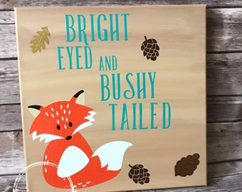 Bright eyed and bushy tailed canvas art
