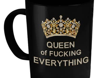 """Queen of F...ing Everything Coffee Mug """"Censored"""""""