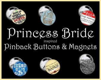 Princess Bride Inspired Buttons and Magnets