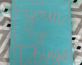 Set Your Mind on Things Above // Canvas // Custom // Room Decor // Bible // Verse