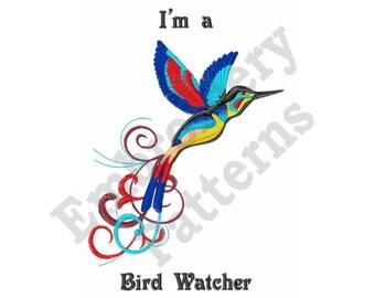 Im A Bird Watcher - Machine Embroidery Design