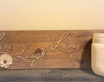 Live // Laugh // Love Wood Sign with Mason Jar