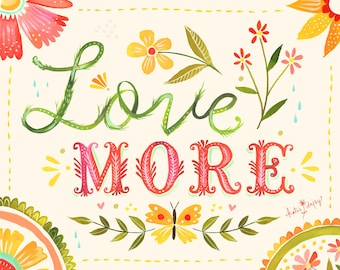 Love More Watercolor Quote | Paper Print | Inspirational Wall Art | Hand Lettering | Floral | Katie Daisy