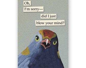 Blow your Mind Magnet - Bird - Humor - Gift - Stocking Stuffer - Mincing Mockingbird