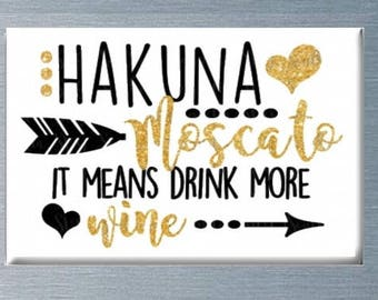 Hakuna Moscato, Wine Magnet, Humorous Magnet