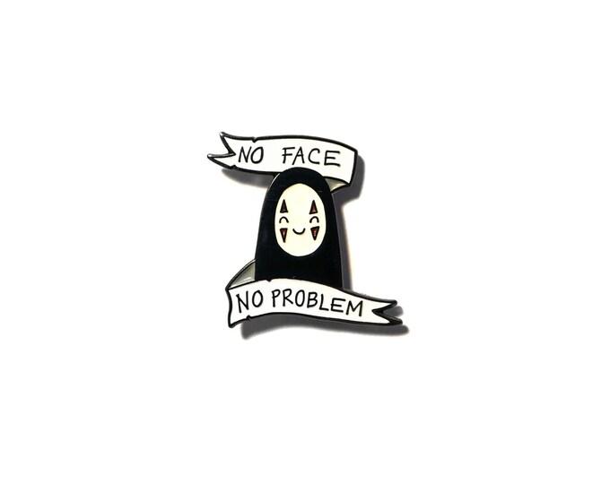 No Face, No Problem w/banner, Soft enamel pin / button. Spirited Away / Miyazaki inspired. Anime