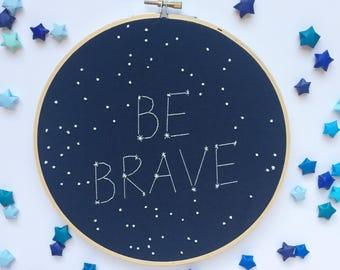 Be Brave Constellation Hoop - Galaxy Nursery - Constellation Embroidery Hoop