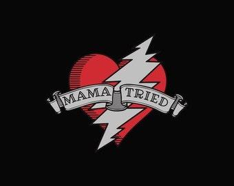 Mama Tried Grateful Dead Shirt