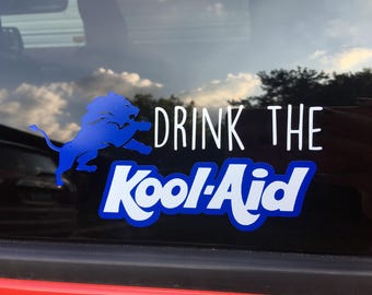 Detroit Lions Drink the Kool Aid car or wall decal, football fan decal, Lions decal