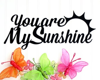 You Are My Sunshine Metal Sign - Black, 17x7.25, Word Art, Metal Wall Art, Outdoor Sign, Wall Decor, Love Quotes
