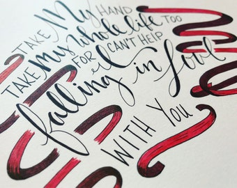 I cant help falling in love ith you hand lettered pront.