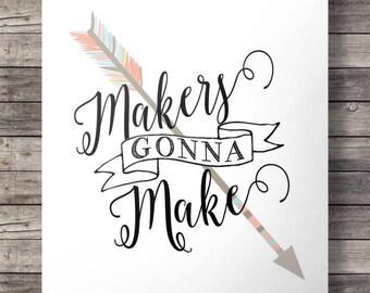 Makers gonna make : That's us! Printable calligraphic typography wall art digital art print