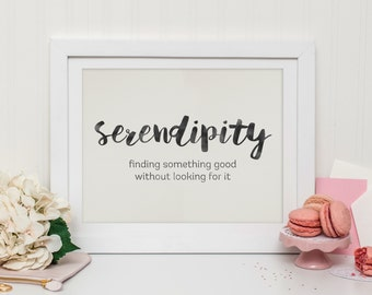 Serendipity - Printable Quote - Wall Art Quote - 8x10 print - Inspirational Quote - Instant Download Art - Black & White Print - Life Quote