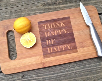 Think Happy Be Happy Engraved CUTTING BOARD 14 X 7.5 Gift for Cook Inspirational Quote Gift for Mom Wood Cutting Board Bamboo Cutting Board