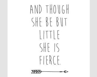 And Though She Be But Little She is Fierce || Children's Art, Nursery Art, Art Print