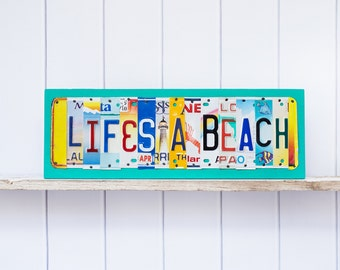 Life's a Beach - license plate art - up cycled Beach decor - Retirement gift  -  Christmas gift for her - art for Beach House