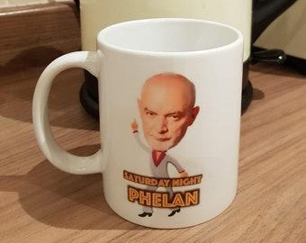 Corrie Inspired 'Pat Phelan' Saturday Night Phelan Mug!