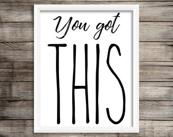 You Got this Digital 8x10 Print