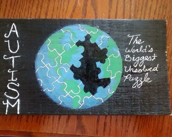 Autism World Plaque - The Worlds Biggest Unsolved Puzzle - Puzzle Piece Sign - Autism Awareness Sign - Hand Painted Autism Sign