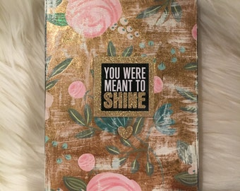 Mixed Media 5x7 box sign you were meant to shine