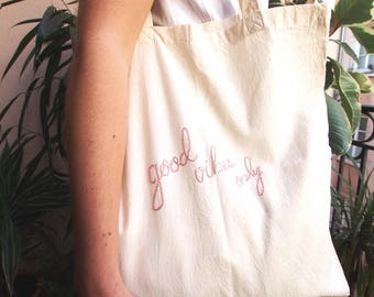 GOOD VIBES ONLY - 100% cotton hand embroidered bag Tote