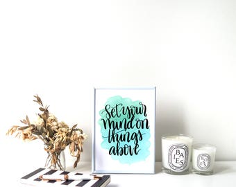 Set Your Mind On Things Above Print - Hand Lettering | Brush Lettering | Artwork | A5 | A4 | Quote | Wall Decor | Easter | Bible Verse