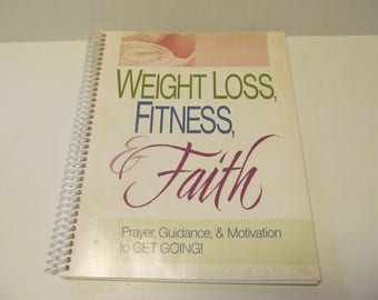 Have Faith and Loose Weight Weight loss Fitness Faith Weight loss Books Spiritual Books Weight loss Guidance Books Calorie Counting Books