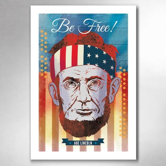 ABE LINCOLN Be Free 13x19 Art Print by Rob Ozborne