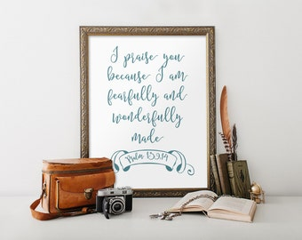 Scripture Printable, Bible verse, inspirational quote, I praise you for I am fearfully and wonderfully made, Psalm 139:14, Printable BD-465