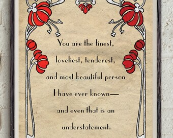 F. Scott Fitzgerald - You Are The Finest - Love Quote - Art Deco Print - Digital Download - Art Nouveau - Valetines Gift - Literature Quote
