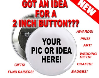 65 Custom 2 inch Buttons Personalized
