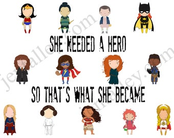 She needed a hero so that's what she became UPDATED original art 8x10 quote print
