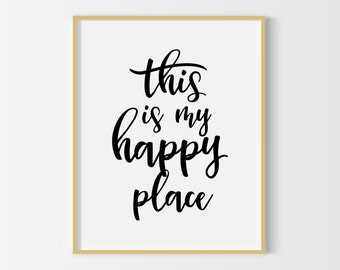 This is my happy place print, typographical home decor, wall art, house decor, black and white word art, instant download, digital printable