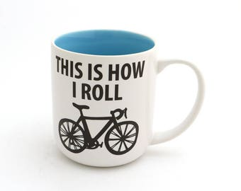 Bike Mug,  This is How I Roll,  stoneware, large 16 oz.  gift for bicycle lover, mens gift, bike rider as seen in Ride On magazine