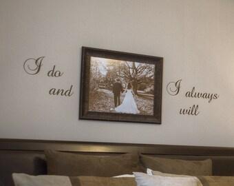 I do and I always Will